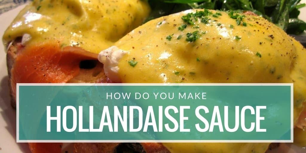 how-do-you-make-hollandaise-sauce