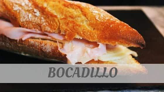 How To Say Bocadillo