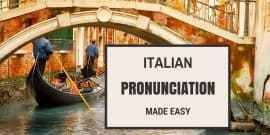 How To Say Italian Pronunciation Made Easy