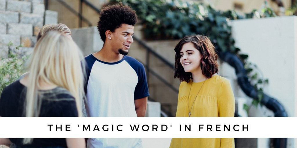 The Magic Word In French
