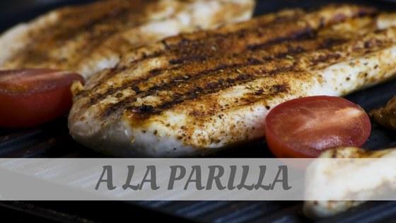 How To Say A La Parilla