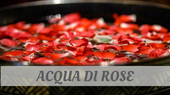 How To Say Acqua Di Rose