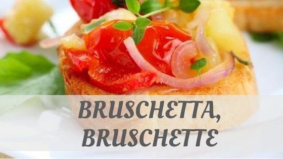 Bruschetta, Bruschette