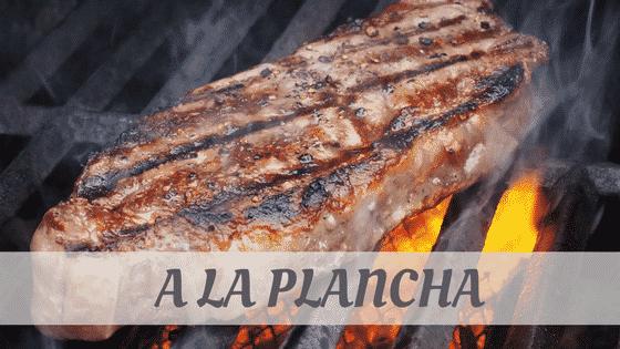 How To Say A La Plancha