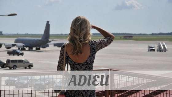 How To Say Adieu
