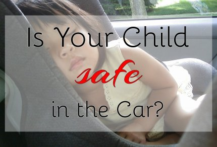 Is Your Child Safe in the Car?