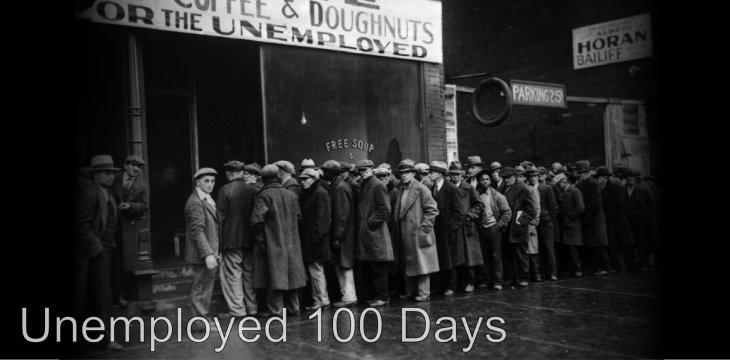 Unemployed 100 Days