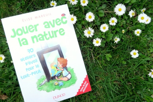 jouer avec la nature pour les enfants livre Elise Mareuil