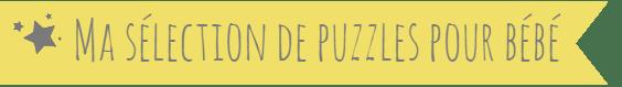 selection puzzles pour bebe maman psychomotricienne