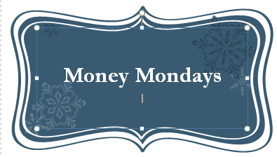 Money Mondays: 15 May 2017