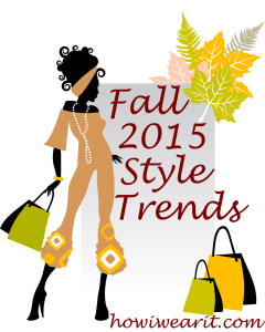 Fall 2015 Sytle Trends How I Wear It