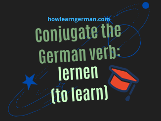 Conjugate the German verb: lernen (to learn)