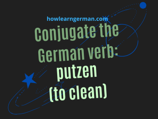 Conjugate the German verb putzen (to clean)