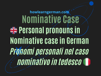 Personal pronouns in Nominative case in German - Pronomi personali nel caso nominale in tedesco