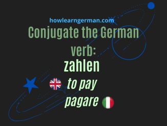 Conjugate the German verb: zahlen (to pay, pagare)