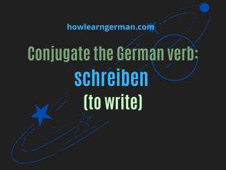 Conjugate the German verb schreiben (to write)