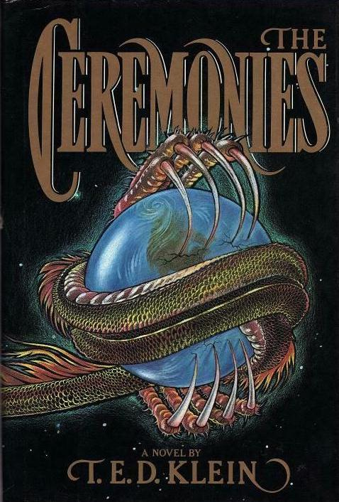 Cover of The Ceremonies by T.E.D. Klein. Cover shows some sort of reptile claws encircling the planet earth.