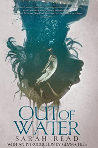 Cover of Out of Water by Sarah Read. Cover shows an image of a woman's face, in profile and upside down. The image is tinted shades of blue and green. Inside the shadows of her face and neck is another image of a woman in a white gown, swimming in water, and releasing air bubbles toward the surface.