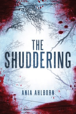 Cover of The Shuddering by Ania Ahlborn. Cover shows a white sky between bare tree branches. Blood is spattered around the edges of the cover, concentrated at each of the four corners of the image.