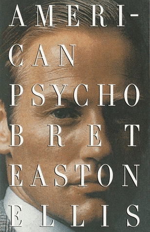 Cover of American Psycho by Bret Easton Ellis. .Cover shows an image of a white, clean cut business man wearing a grey suit. Image is from the neck up. The man has a very serious expression on his face.
