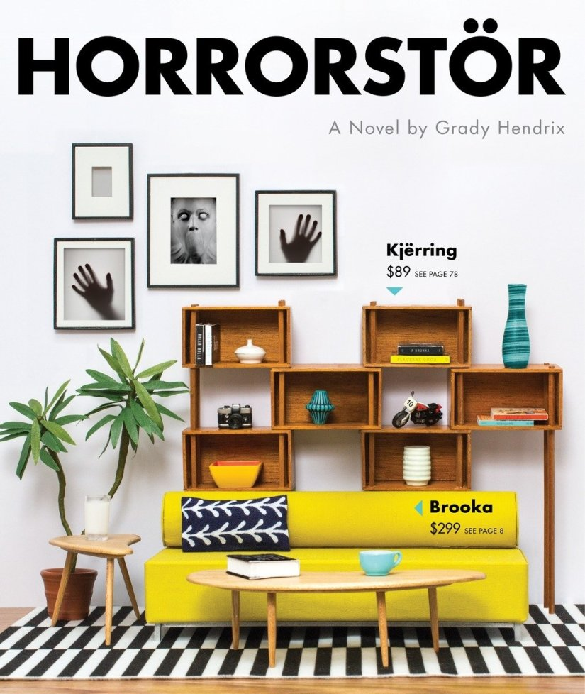 Cover of Horrorstör by Grady Hendrix. Cover is designed to look like an IKEA catalogue and shows a modular cubicle style brown wood bookcase, a potted palm, a yellow couch, a black and white checked rug, and rounded triangle shaped coffee and side tables in a light brown wood finish. On the back wall are decoratively hung black and white framed images. If you look closely, the images, when put together, display two hands on either side of a screaming face; it looks like a person is trapped in the wall. The cover is labelled with names of the furniture as well as prices.