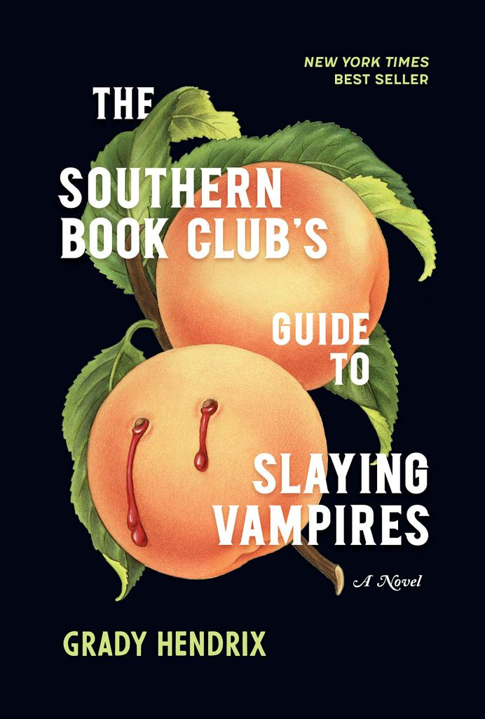 Cover of The Southern Book Club's Guide to Slaying Vampires by Grady Hendix. Cover features two oranges. One orange has two fang marks in it and is dripping blood.