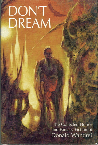Cover of Don't Dream by Donald Wandrei. Cover art shows a man standing next to a giant formation shaped like a skull. Cover image is done in watercolor earth tones and very otherwordly.