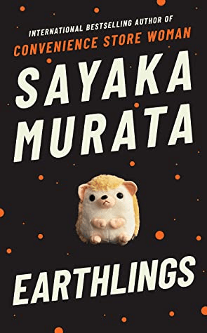 Cover of Earthlings by Sayaka Murata. Cover shows a stuffed hedgehog against a black background with orange-red dots