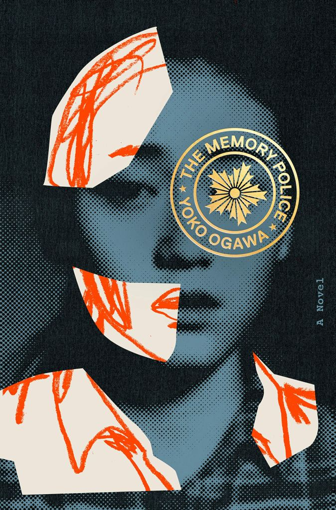 Cover of The Memory Police by Yoko Ogawa. Cover shows a woman in a black and blue image. Portions of her image are replaced with white and red line drawings.