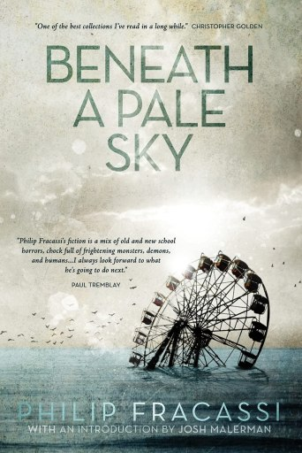 Cover of Beneath a Pale Sky by Philip Fracassi. Cover shows a ferris wheel submerged in water. The ferris wheel is tipping over. The sky is nearly white, and the water is a pale blue. A flock of birds flies through the sky in the distance.