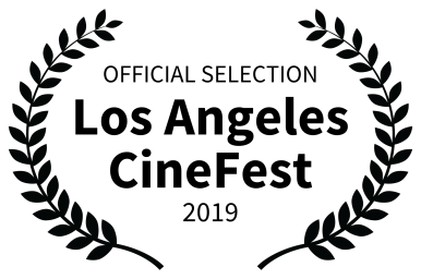 OFFICIAL SELECTION - Los Angeles CineFest - 2019