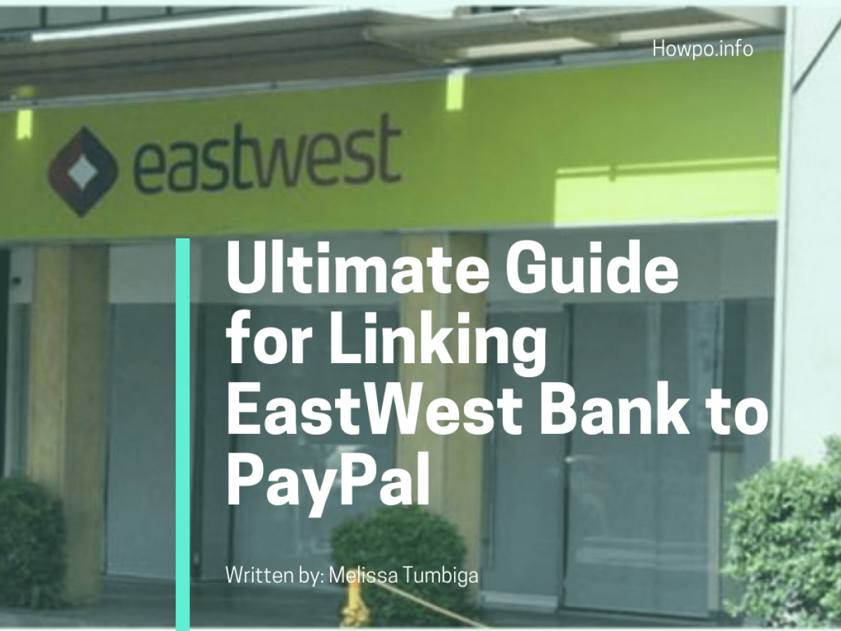 Ultimate Guide For Linking Eastwest Bank To Paypal Howpo