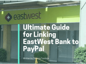 Ultimate Guide for Linking EastWest Bank to PayPal