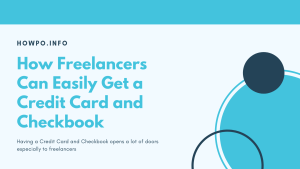 How Freelancers Can Easily Get a Credit Card and Checkbook