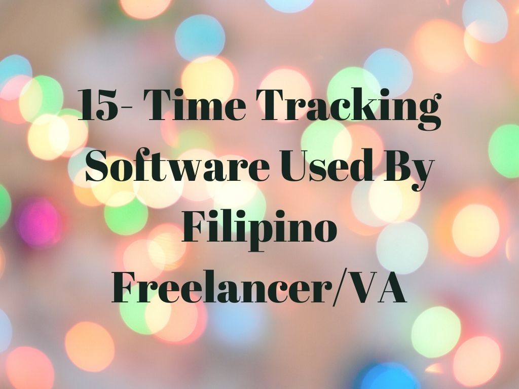 Time Tracking Software Used By Filipino Freelancer/VA