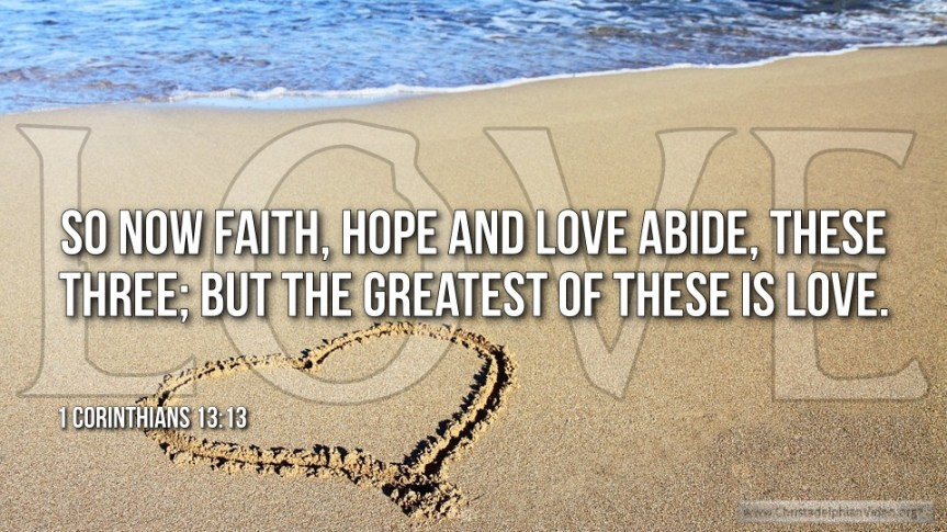 """Thought for February 28th. """"SO NOW FAITH, HOPE AND LOVE ABIDE"""""""