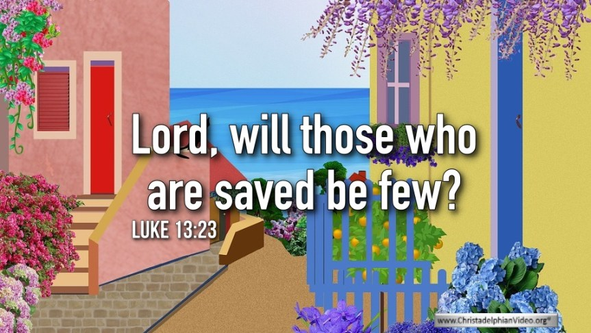 "Thought for March 22nd. ""WILL THOSE WHO ARE SAVED BE FEW?"""