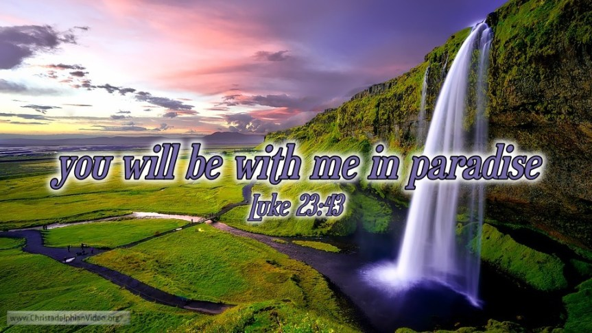 "Thought for March 31st. ""YOU WILL BE WITH ME IN PARADISE"""