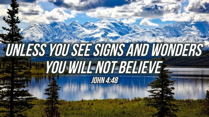 """Thought for April 12th. """"UNLESS YOU SEE SIGNS AND WONDERS … """""""