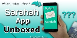 Sarahah App Unboxed: Everything You Need To Know!