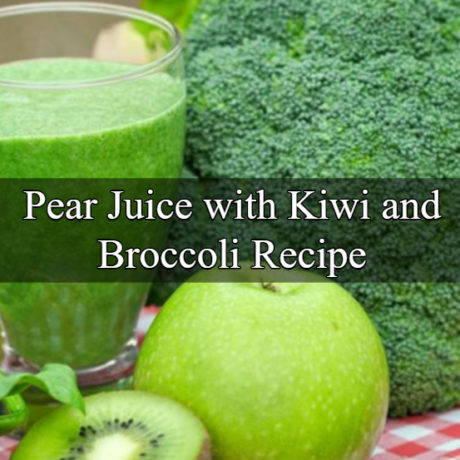 Pear Juice, Kiwi and Broccoli