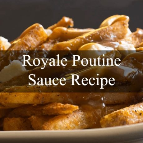 Royale Poutine Sauce Quebec Style