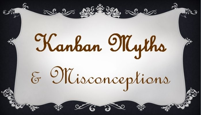 Kanban myth and misconception