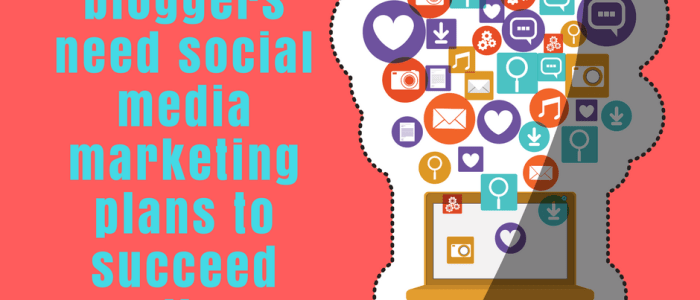 How to Create a Social Media Marketing Plan for Your Blog