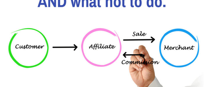 The Dos and Don'ts of Affiliate Marketing