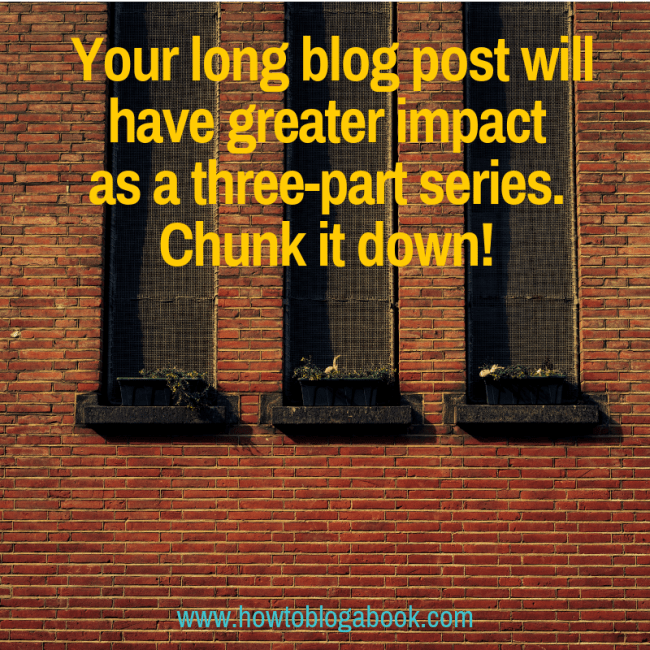 Break your long posts into short posts that make up a series.
