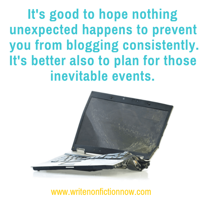 prepare for unexpected reasons to be unable to blog