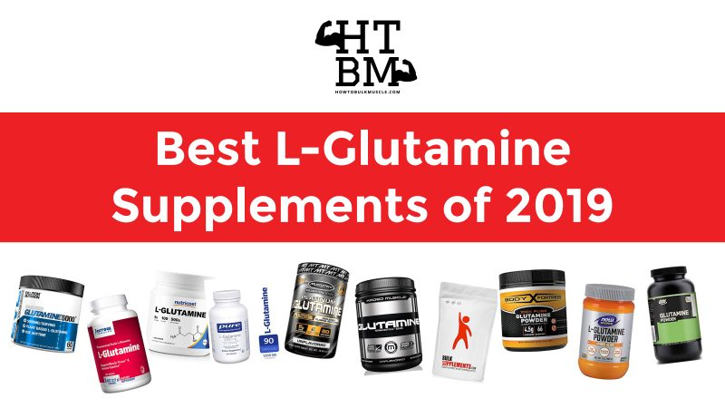 Best L-Glutamine Supplements of 2019