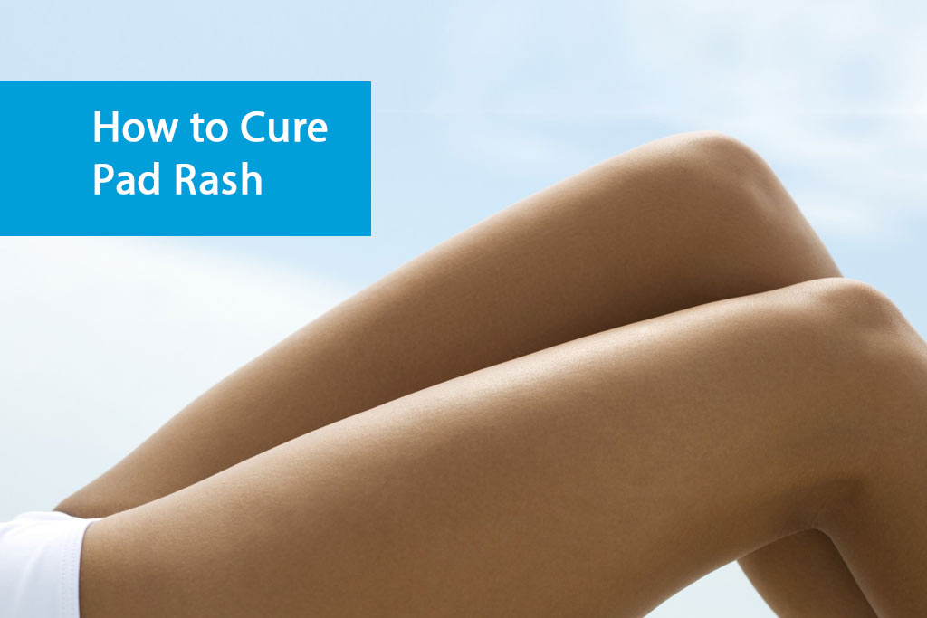 How to get rid of pad rash