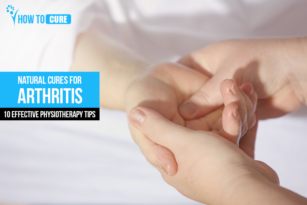 Natural cures for arthritis 10 effective physiotherapy tips